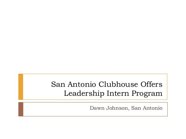 San Antonio Clubhouse Offers Leadership Intern Program Dawn Johnson, San Antonio