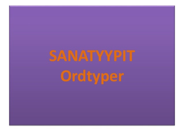 SANATYYPIT Ordtyper