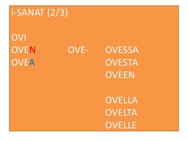 i-SANAT (2/3) OVI OVEN OVE- OVESSA OVEA OVESTA OVEEN OVELLA OVELTA OVELLE