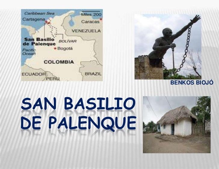 BENKOS BIOJÓ<br />SAN BASILIO DE PALENQUE<br />