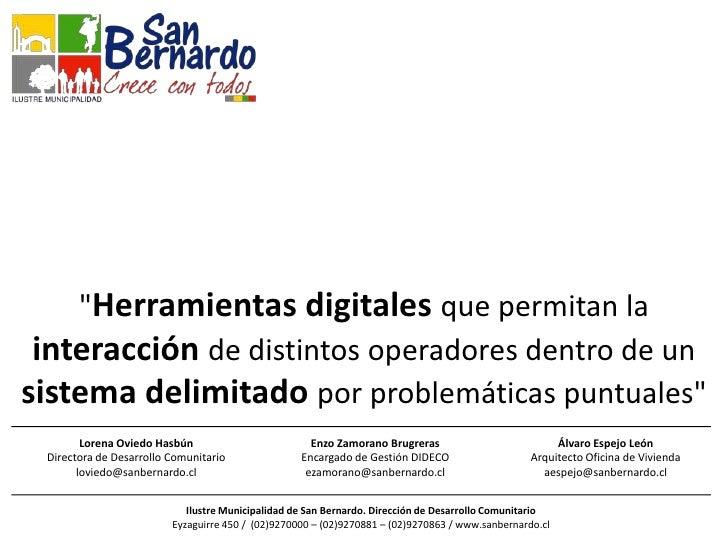 """""""Herramientas digitales que permitan la interacción de distintos operadores dentro de unsistema delimitado por problemátic..."""