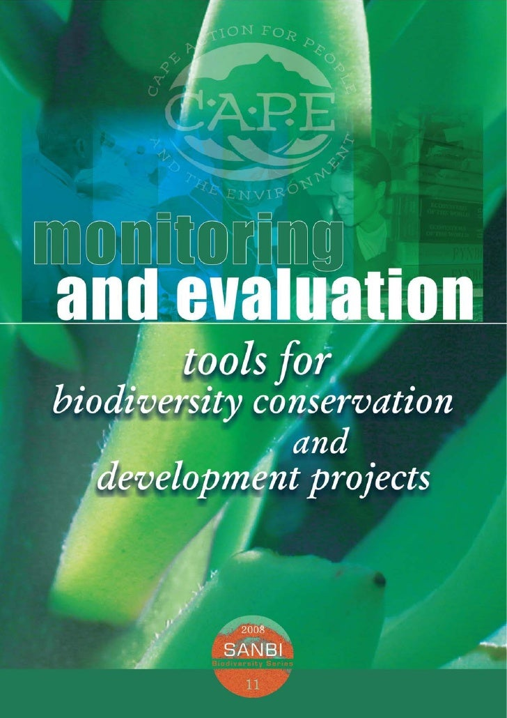 SANBI Biodiversity Series 11     Monitoring and evaluation:      tools for biodiversity conservation and development      ...