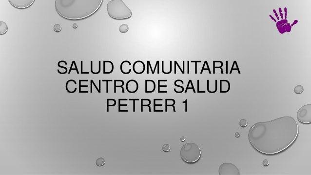 SALUD COMUNITARIA CENTRO DE SALUD PETRER 1