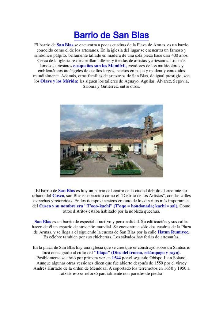 Barrio de San BlasEl barrio de San Blas se encuentra a pocas cuadras de la Plaza de Armas, es un barrio  conocido como el ...