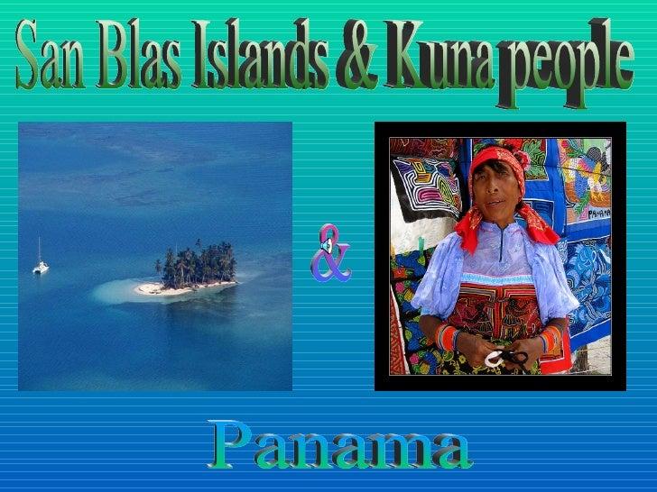 San Blas Islands & Kuna people Panama &