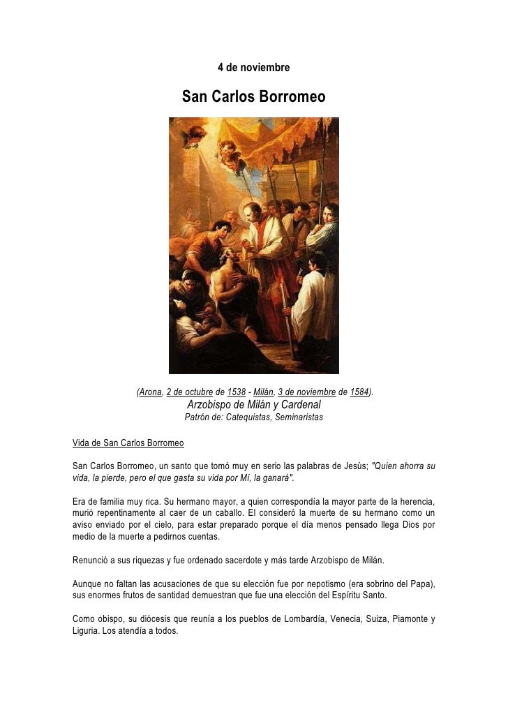4 de noviembre                              San Carlos Borromeo                     (Arona, 2 de octubre de 1538 - Milán, ...