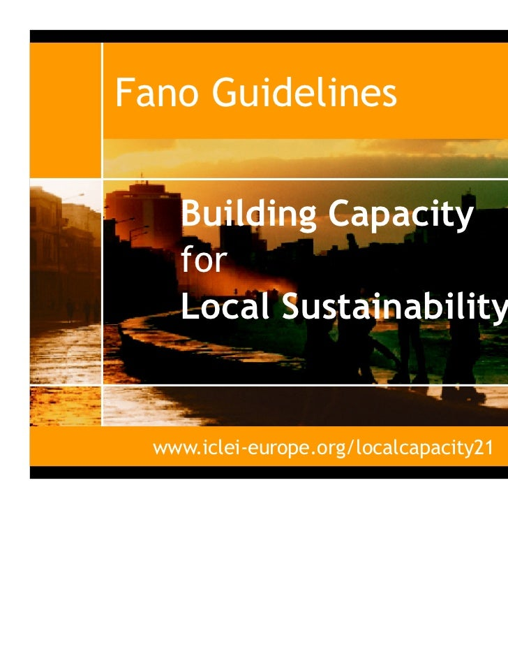 Fano Guidelines    Building Capacity    for    Local Sustainability  www.iclei-europe.org/localcapacity21
