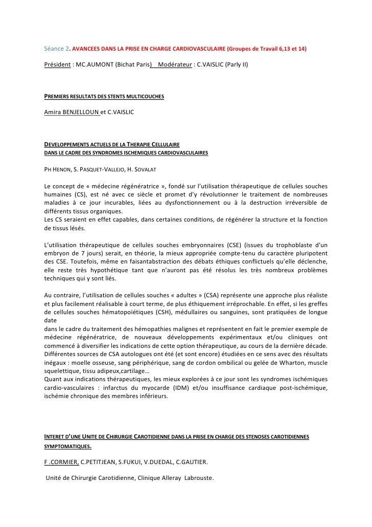 Séance 2. AVANCEES DANS LA PRISE EN CHARGE CARDIOVASCULAIRE (Groupes de Travail 6,13 et 14) <br />Président: MC.AUMONT (B...