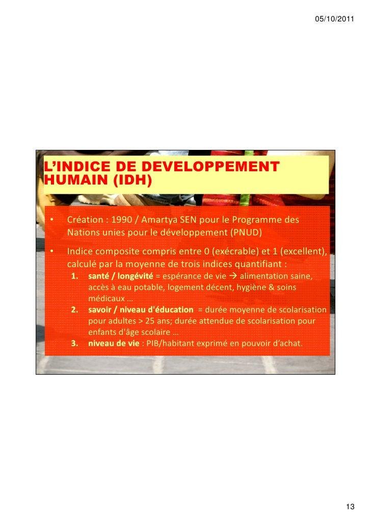 05/10/2011L'INDICE DE DEVELOPPEMENTHUMAIN (IDH)•   Création : 1990 / Amartya SEN pour le Programme des    Nations unies po...