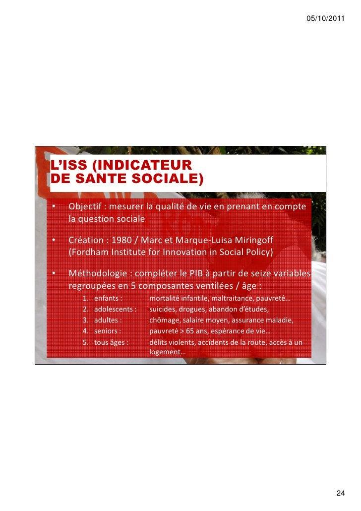05/10/2011L'ISS (INDICATEURDE SANTE SOCIALE)•   Objectif : mesurer la qualité de vie en prenant en compte    la question s...