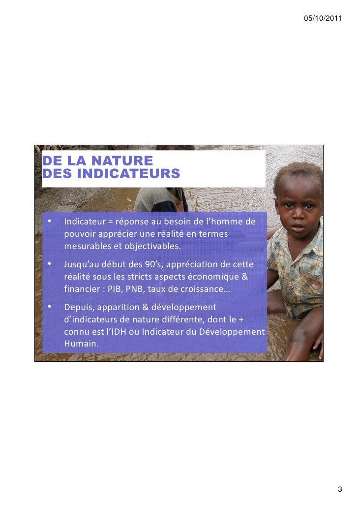 05/10/2011DE LA NATUREDES INDICATEURS•   Indicateur = réponse au besoin de l'homme de    pouvoir apprécier une réalité en ...