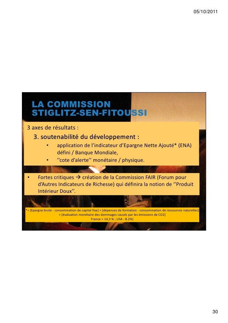 05/10/2011     LA COMMISSION     STIGLITZ-SEN-FITOUSSI3 axes de résultats :     3. soutenabilité du développement :       ...