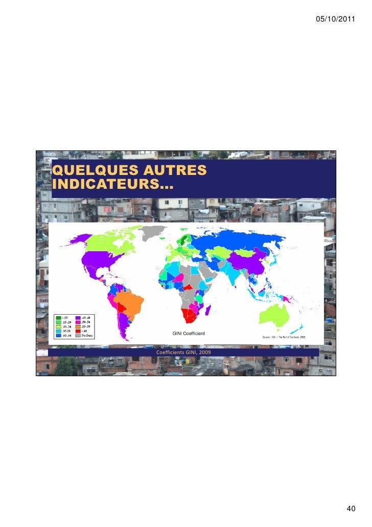 05/10/2011QUELQUES AUTRESINDICATEURS...          Coefficients GINI, 2009                                           40