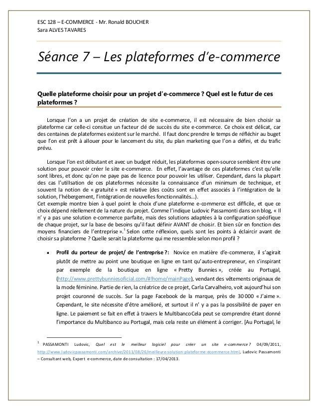 ESC 128 – E-COMMERCE - Mr. Ronald BOUCHER Sara ALVES TAVARES Séance 7 – Les plateformes d'e-commerce Quelle plateforme cho...