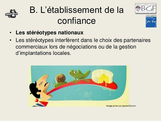 B. L'établissement de la confiance • Les stéréotypes nationaux • Les stéréotypes interfèrent dans le choix des partenaires...
