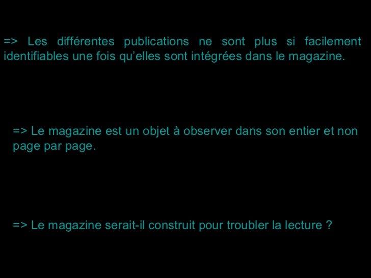 => Les différentes publications ne sont plus si facilement identifiables une fois qu'elles sont intégrées dans le magazine...