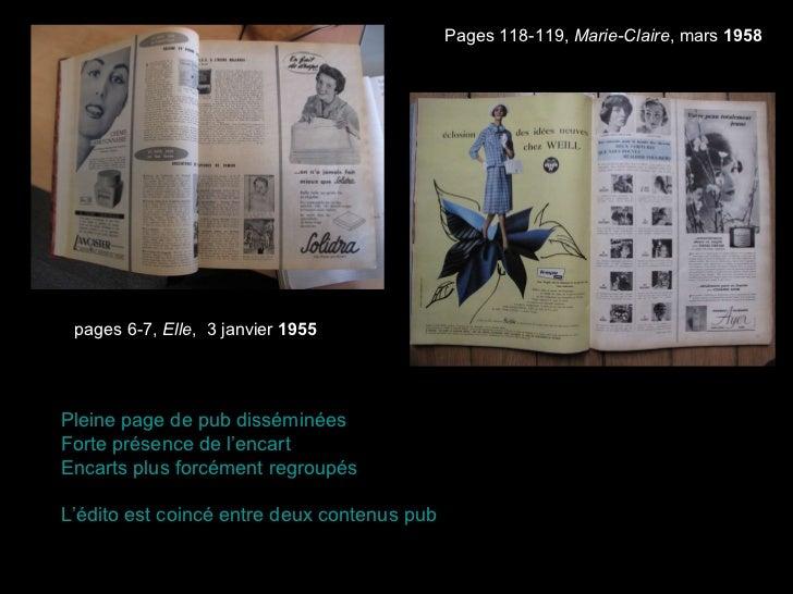 pages 6-7,  Elle ,3 janvier  1955   Pages 118-119,  Marie-Claire , mars  1958 Pleine page de pub disséminées Forte prése...