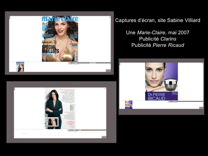 Captures d'écran, site Sabine Villiard Une  Marie-Claire , mai 2007 Publicité  Clarins Publicité  Pierre Ricaud