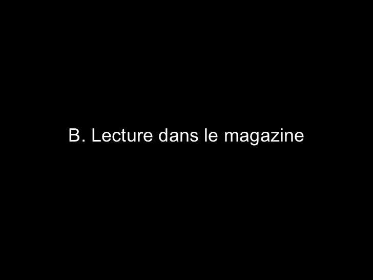 B. Lecture dans le magazine