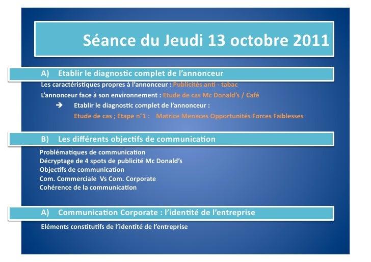Séance du Jeudi 13 octobre 2011 A) Etablir le diagnos%c complet de l'annonceur Les caractéris%q...