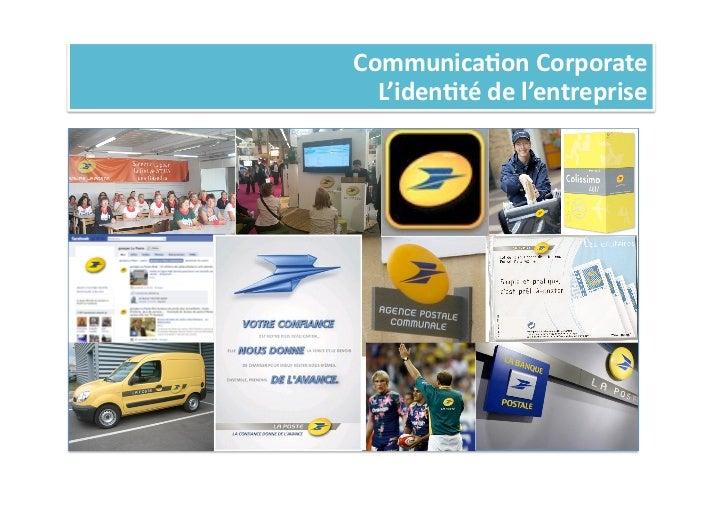Communica%on Corporate   L'iden%té de l'entreprise