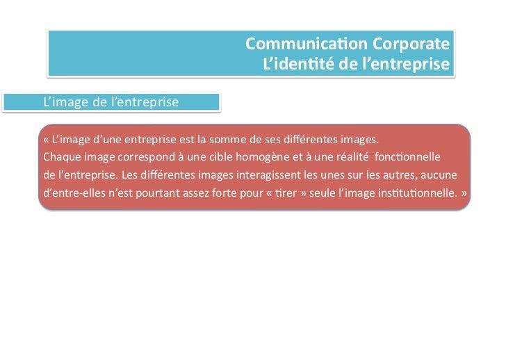 Communica%on Corporate                                                                 L'iden%té de l'entreprise ...