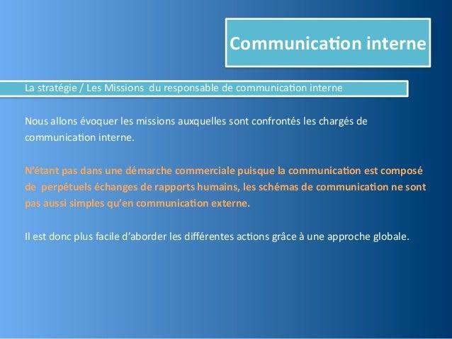 Communica,on interneLa stratégie / Les Missions  du responsable de communica@on interne Nous all...