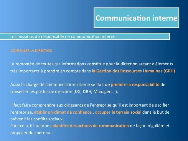 Communica,on interneLes missions du responsable de communica@on interneCONSEILLER LA DIRECTIONLa remon...