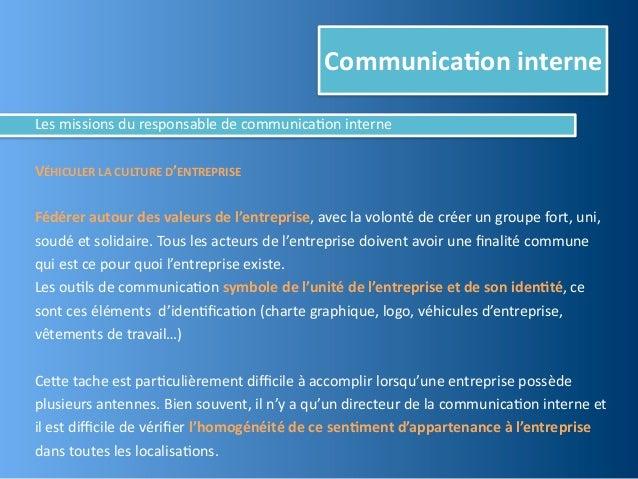 Communica,on interneLes missions du responsable de communica@on interneVÉHICULER LA CULTURE D'ENTREPRI...
