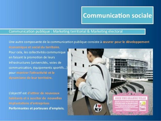 Communica,on socialeCommunica@on publique : Marke@ng territorial & Marke@ng électoralUne autre composa...
