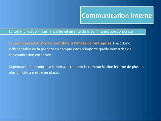 Communica,on interneLa communica@on interne, par@e intégrante de la communica@on corporateLa communica...