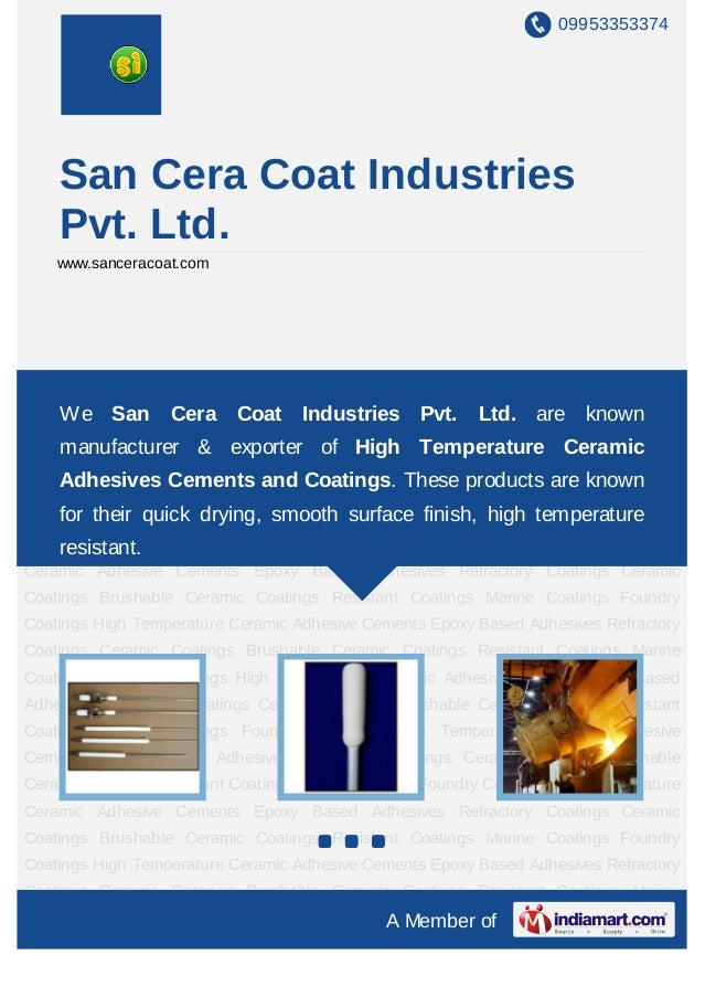 09953353374    San Cera Coat Industries    Pvt. Ltd.    www.sanceracoat.comHigh Temperature Ceramic Adhesive Cements Epoxy...