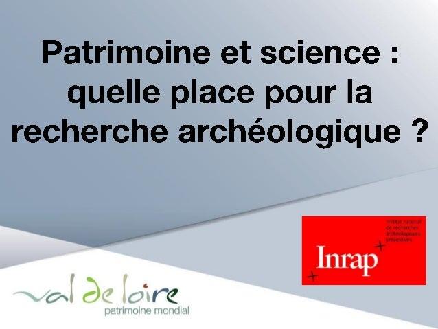 Elaboration d'une méthodologie d'étude du patrimoine fluvial ligérien: l'archéologie fluviale, DRASSM et Université de Par...