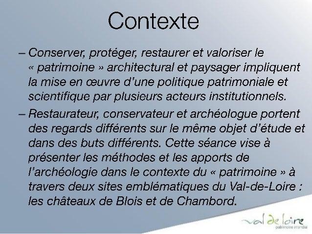 Un patrimoine archéologique exceptionnel  La Loire fleuve navigué et utilisé par l'homme depuis des millénaires est partic...