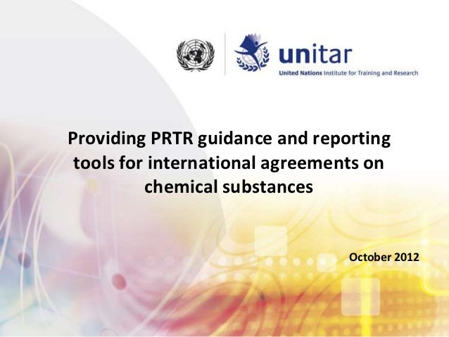 Providing PRTR guidance and reporting tools for international agreements on          chemical substances                  ...