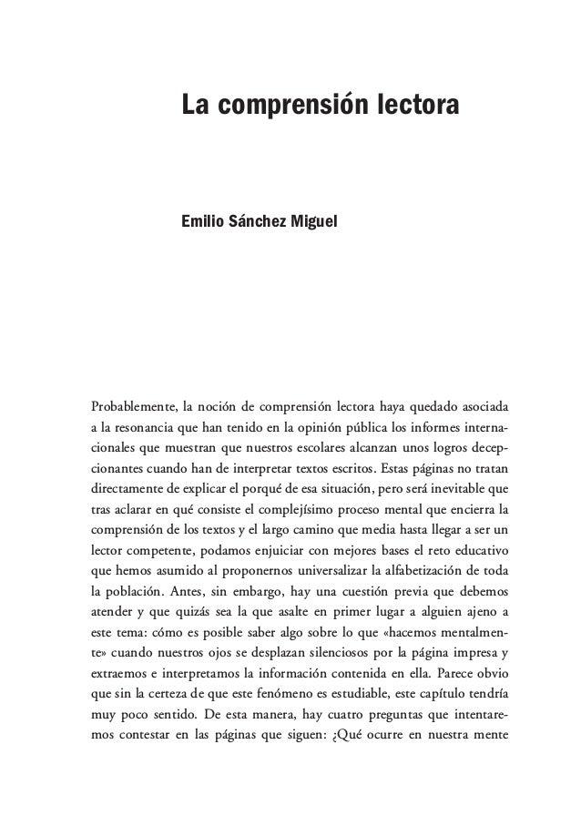 La comprensión lectora Emilio Sánchez Miguel Probablemente, la noción de comprensión lectora haya quedado asociada a la re...