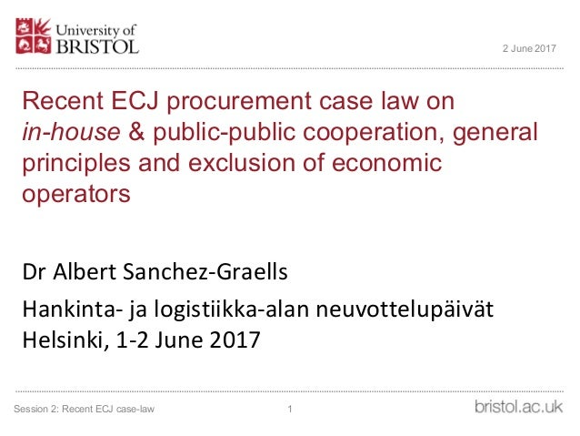 Recent ECJ procurement case law on in-house & public-public cooperation, general principles and exclusion of economic oper...