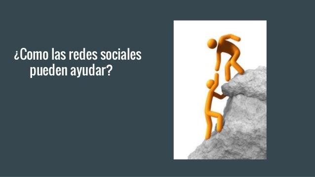 ¿Como las redes sociales pueden ayudar?