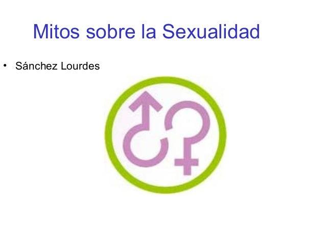 Mitos sobre la Sexualidad• Sánchez Lourdes