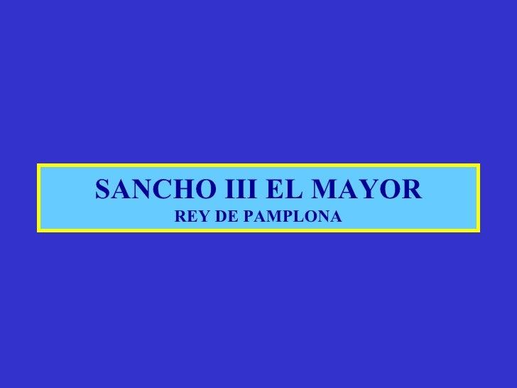 SANCHO III EL MAYOR REY DE PAMPLONA