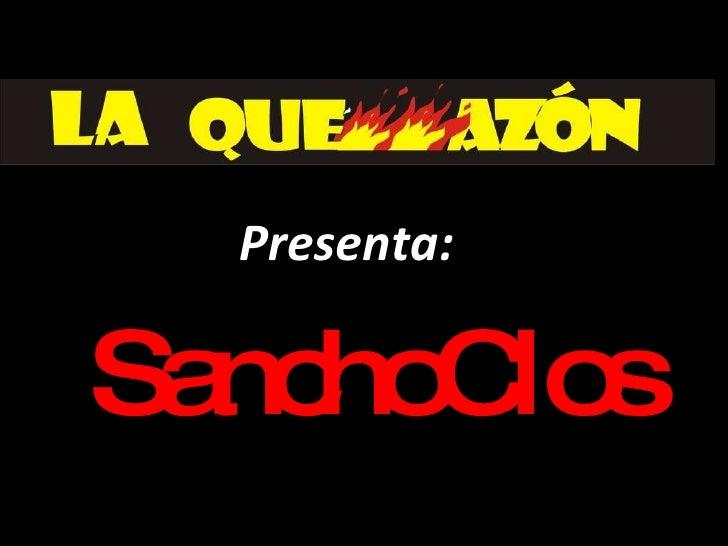 SanchoClos Presenta: