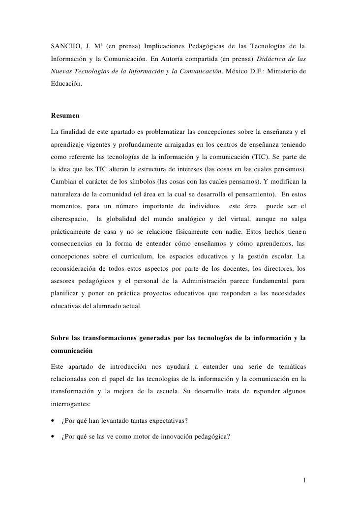 SANCHO, J. Mª (en prensa) Implicaciones Pedagógicas de las Tecnologías de la Información y la Comunicación. En Autoría com...