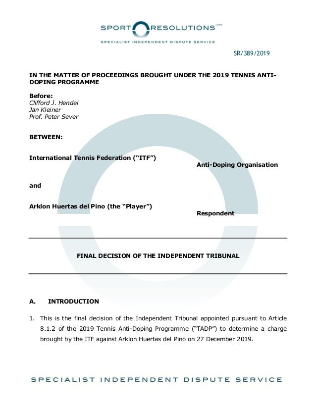 SR/389/2019 IN THE MATTER OF PROCEEDINGS BROUGHT UNDER THE 2019 TENNIS ANTI- DOPING PROGRAMME Before: Clifford J. Hendel J...