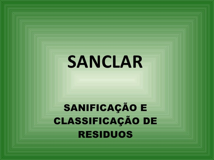SANCLAR   SANIFICAÇÃO E CLASSIFICAÇÃO DE RESIDUOS