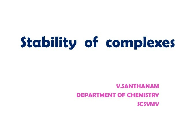 Stability of metal complexes