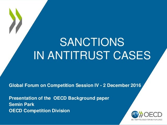 SANCTIONS IN ANTITRUST CASES Presentation of the OECD Background paper Semin Park OECD Competition Division Global Forum o...