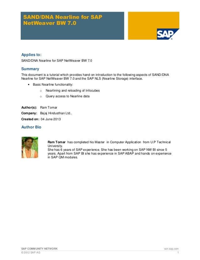 SAP COMMUNITY NETWORK scn.sap.com© 2012 SAP AG 1SAND/DNA Nearline for SAPNetWeaver BW 7.0Applies to:SAND/DNA Nearline for ...