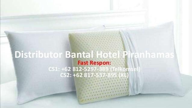 a2b16e910 Distributor Bantal Hotel Piranhamas Fast Respon  CS1  +62 812-5297-389 ...
