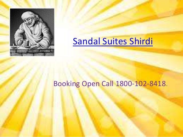Sandal Suites ShirdiBooking Open Call 1800-102-8418.