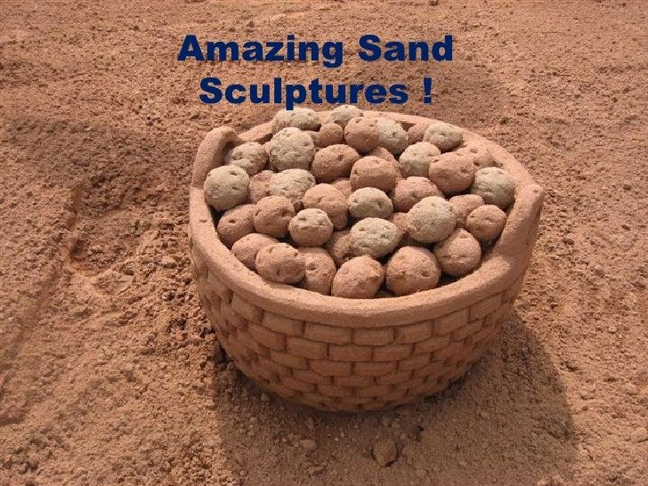 Amazing Sand Sculptures !